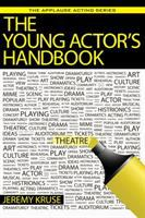 The Young Actor's Handbook (The Applause Acting Series: One on One)