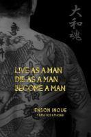 Live as A Man. Die as A Man. Become A Man