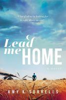 Lead Me Home : A Novel