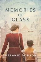 Memories of glass : a novel