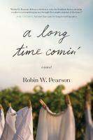 A-long-time-comin'-:-a-novel-