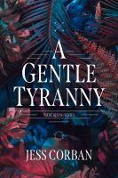 A Gentle Tyranny