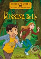 MISSING BULLY : AN INTERACTIVE MYSTERY ADVENTURE