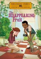 DISAPPEARING FRUIT : AN INTERACTIVE MYSTERY ADVENTURE