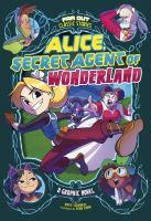 Alice, secret agent of Wonderland a graphic novel