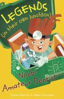 Noob, Amateur Dentist