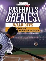 Baseball's Greatest Walk-offs and Other Crunch-time Heroics