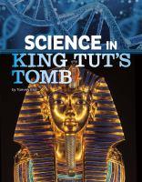 Science in King Tut&́#x80;™s Tomb