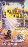 Ditched 4 Murder A Sophie Kimball Mystery.