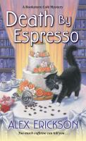 DEATH BY ESPRESSO : A BOOKSTORE CAFÉ MYSTERY