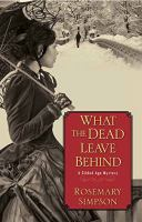 What the Dead Leave Behind