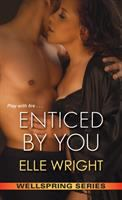 Enticed by You