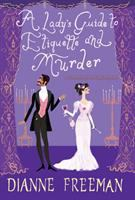A Lady's Guide to Etiquette and Murder.