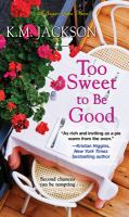 To Sweet to Be Good