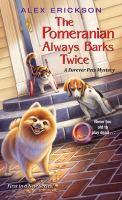 The Pomeranian Always Barks Twice