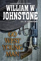 Go west, young man : a novel of America