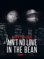 Ain't No Love in the Bean