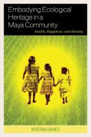 Embodying Ecological Heritage in A Maya Community