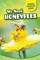 We Need Honeybees