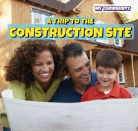 A Trip to the Construction Site