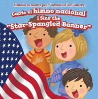 Canto el himno nacional = I sing the star-spangled banner
