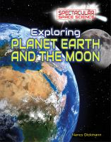Exploring Planet Earth and the Moon