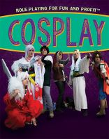 Cover for Cosplay: Role-Playing for Fun and Profit by Jennifer Culp