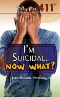 I'm Suicidal, Now What?