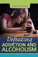 Defeating Addiction and Alcoholism