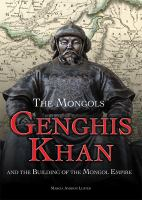 Genghis Khan And The Building Of The Mongol Empire