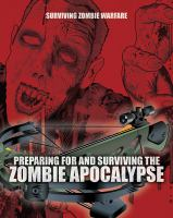 Preparing for and Surviving the Zombie Apocalypse