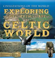Exploring the Life, Myth, and Art of the Celtic World