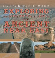 Exploring the Life, Myth, and Art of the Ancient Near East