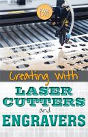 Creating With Laser Cutters and Engravers