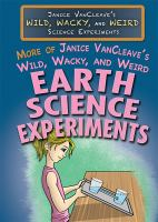 More of Janice VanCleave's Wild, Wacky, and Weird Earth Science Experiments