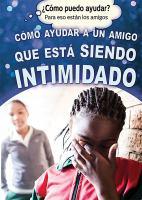 C©đmo ayudar a un amigo que est©Ł siendo intimidado (helping a friend who is being bullied)