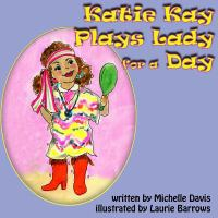 Katie Kay Plays Lady for A Day