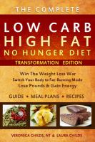 The Complete Low Carb, High Fat, No Hunger Diet