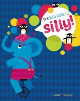 The Big Book Of Silly