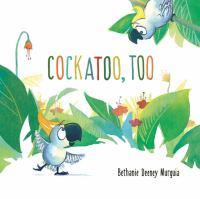 Cockatoo, Too