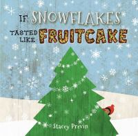 If Snowflakes Tasted Like Fruitcake