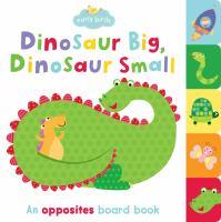 Dinosaur Big, Dinosaur Small