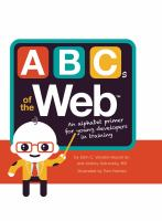 ABCs of the Web : an alphabet primer for young developers in training