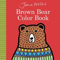 Jane Foster's Brown Bear Color Book