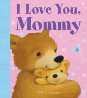 I Love You, Mommy