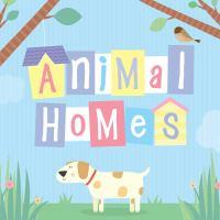 Animal Homes.