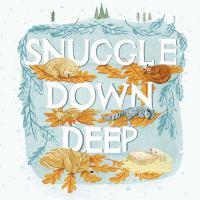 Snuggle Down Deep