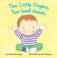 TEN LITTLE FINGERS, TWO SMALL HANDS [board Book]