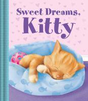 SWEET DREAMS, KITTY [board Book]