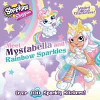 Meet Mystabella and Rainbow Sparkles